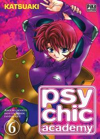 Psychic Academy : amours croisées dans un monde fantastique. Volume 6