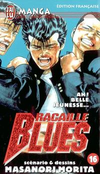 Racaille blues. Volume 16, Ah ! Belle jeunesse