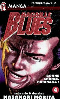 Racaille blues. Volume 4, Bonne chance, Hatanaka !