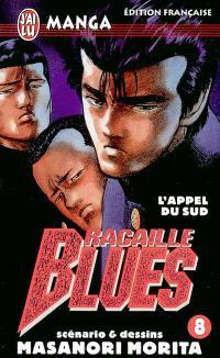 Racaille blues. Volume 8, L'appel du Sud