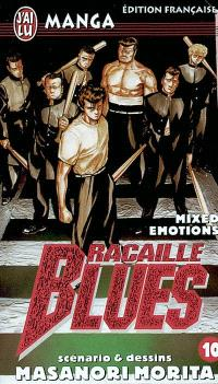 Racaille blues. Volume 10, Mixed emotions...