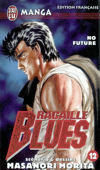 Racaille blues. Volume 12, No future