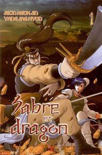 Sabre et dragon. Volume 1
