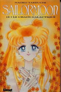 Sailor Moon. Volume 18, Le chaos galactique