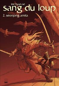 Sang du loup. Volume 2, Seonjong amita