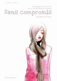 Sans compromis : témoignages de jeunes filles sur leur vie sentimentale et sexuelle