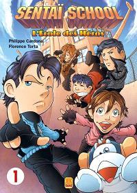 Sentaï school : l'école des héros. Volume 1