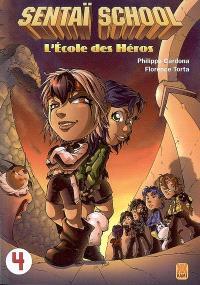 Sentaï school : l'école des héros. Volume 4