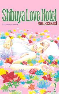 Shibuya love hotel. Volume 2, Printemps amoureux