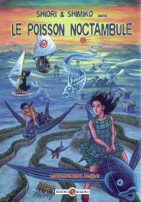 Shiori et Shimiko. Volume 4, Le poisson noctambule