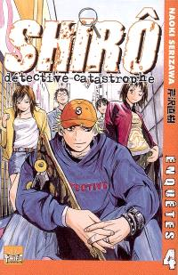 Shirô détective catastrophe. Volume 4