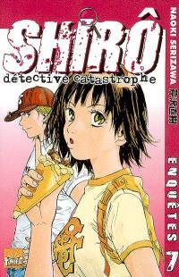 Shirô détective catastrophe. Volume 7