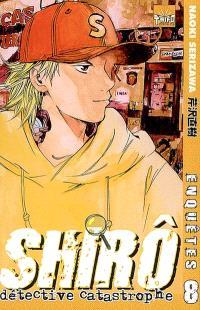 Shirô détective catastrophe. Volume 8