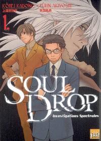 Soul drop : investigations spectrales. Volume 1
