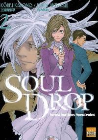 Soul drop : investigations spectrales. Volume 2