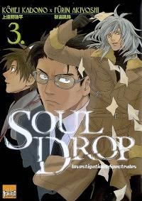 Soul drop : investigations spectrales. Volume 3
