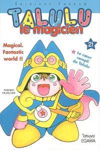 Talulu le magicien. Volume 21, Le coeur rempli de Talulu