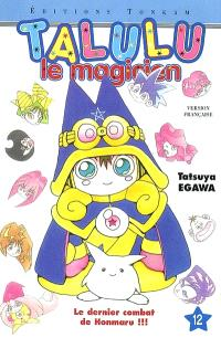 Talulu le magicien. Volume 12, Le dernier combat de Honmaru !!!