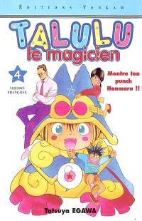 Talulu le magicien. Volume 4, Montre ton punch Honmaru !