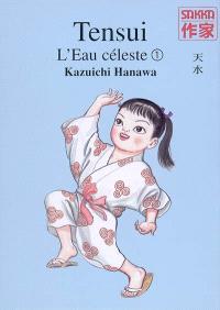 Tensui : l'eau céleste. Volume 1