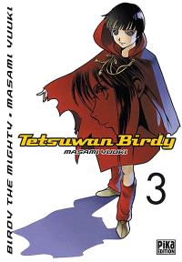Tetsuwan Birdy : Birdy the mighty. Volume 3
