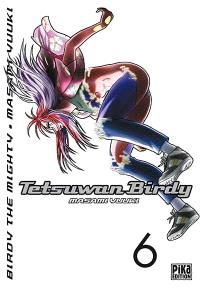Tetsuwan Birdy : Birdy the mighty. Volume 6
