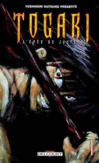 Togari : l'épée de justice. Volume 1
