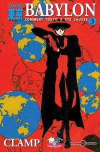 Tokyo Babylon : comment Tokyo a été sauvée. Volume 3