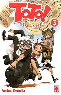 Toto ! : the wonderful adventure. Volume 3