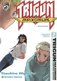 Trigun maximum. Volume 7, Happy days