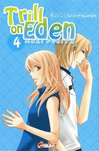 Trill on Eden : sur un air de paradis. Volume 4