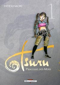 Tsuru : princesse des mers. Volume 1