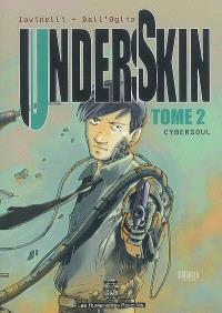 Underskin. Volume 2, Cybersoul