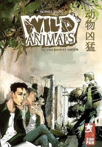 Wild animals. Volume 2, Violence et amour