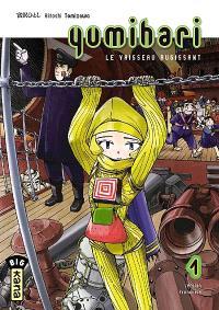 Yumihari : le vaisseau rugissant. Volume 1