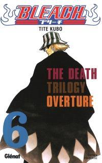 Bleach. Volume 6, The death trilogy overture