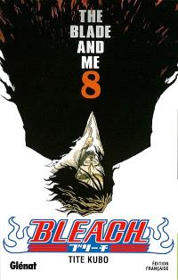 Bleach. Volume 8, The blade and me