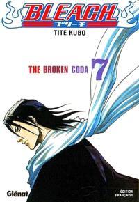 Bleach. Volume 7, The broken coda