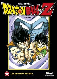 Dragon Ball Z : les films. Volume 1, A la poursuite de Garlic
