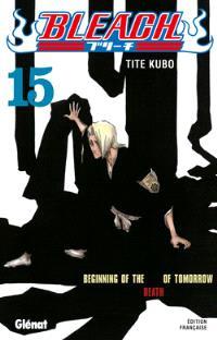 Bleach. Volume 15, Beginning of the death of tomorrow