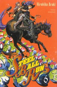 Steel ball run : Jojo's bizarre adventure. Volume 6, Scary monsters