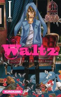 Waltz : courage, détermination, confrontation. Volume 1
