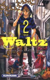 Waltz : courage, détermination, confrontation. Volume 2