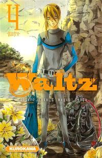 Waltz : courage, détermination, confrontation. Volume 4