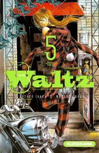 Waltz : courage, détermination, confrontation. Volume 5
