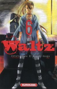 Waltz : courage, détermination, confrontation. Volume 6