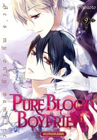 Pure blood boyfriend : he's my only vampire. Volume 9