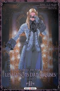 Le vicomte de Valmont : les liaisons dangereuses. Volume 2