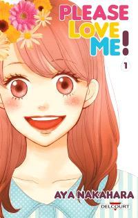 Please love me !. Volume 1