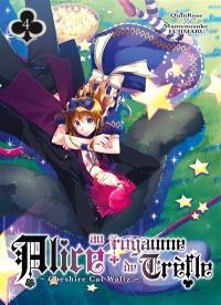 Alice au royaume de Trèfle : Cheshire cat Waltz. Volume 4